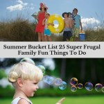 Summer Bucket List 25 Super Frugal Family Fun Things To Do