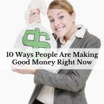 10 Ways People Are Making Good Money Right Now