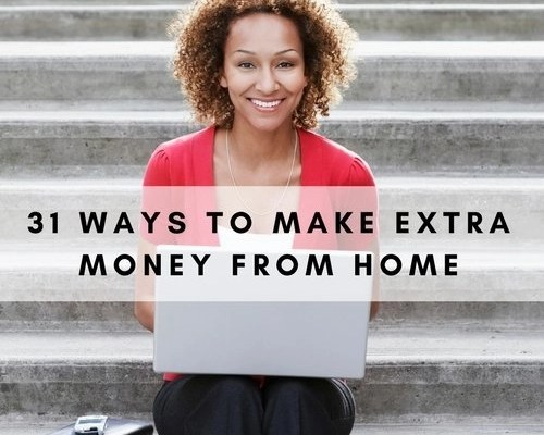 31 Ways To Make Extra Money From Home