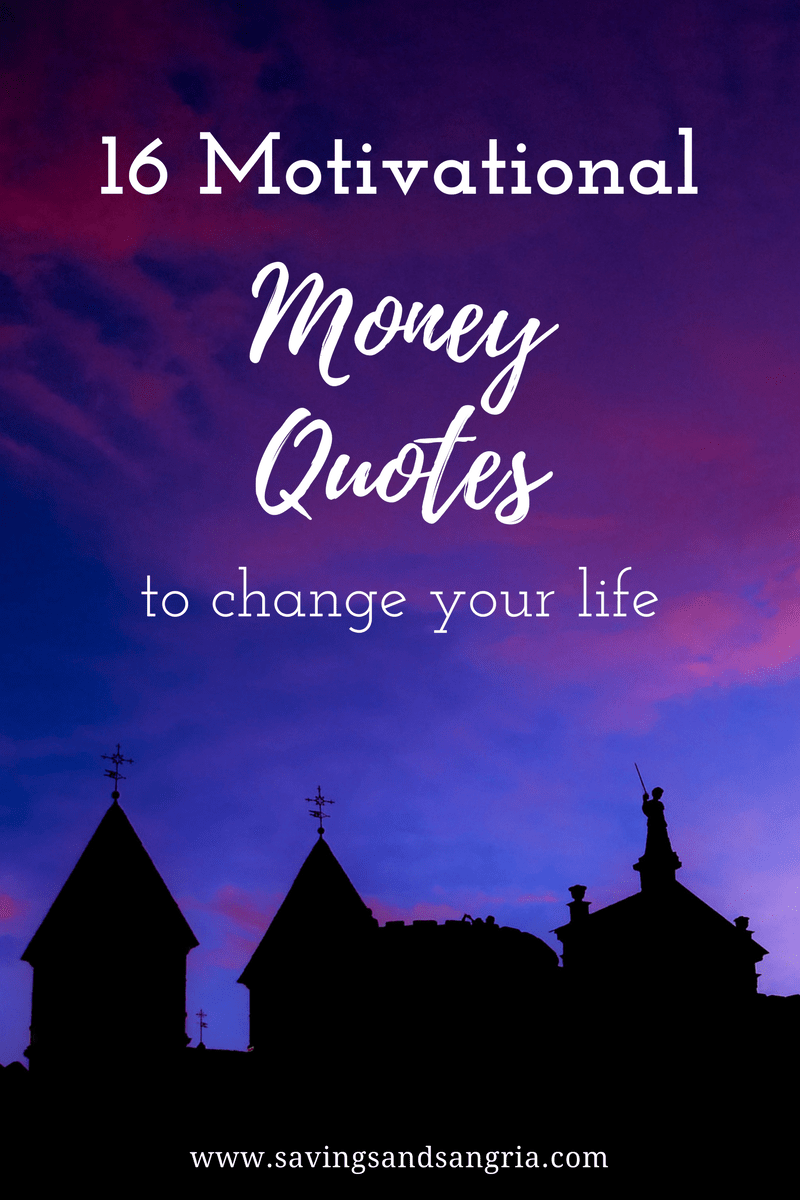 Motivational Quotes For Life 16 Motivational Money Quotes To Better Your Life  Savings And Sangria