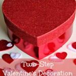 Two Step Valentine's Decoration