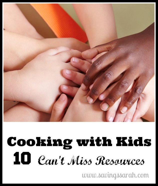 Cooking with Kids 10 Can't Miss Resources