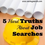 5 Hard Truths About Job Searches