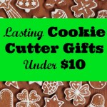 Lasting Cookie Cutter Gifts Under $10