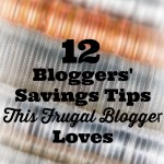 12 Bloggers' Savings Tips This Frugal Blogger Loves