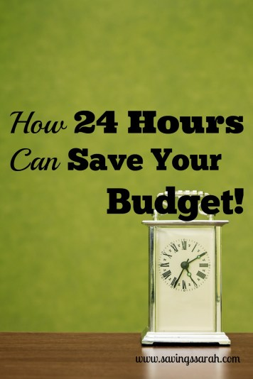 How 24 Hours Can Save Your Budget