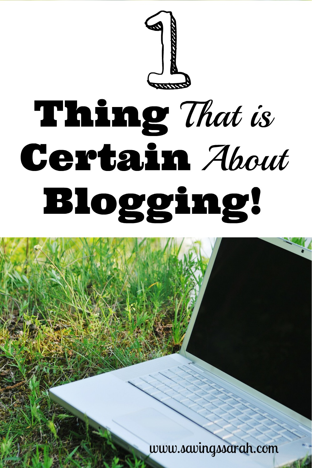 The One Thing Certain About Blogging
