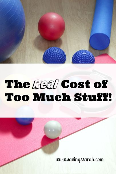 The Real Cost of Too Much Stuff