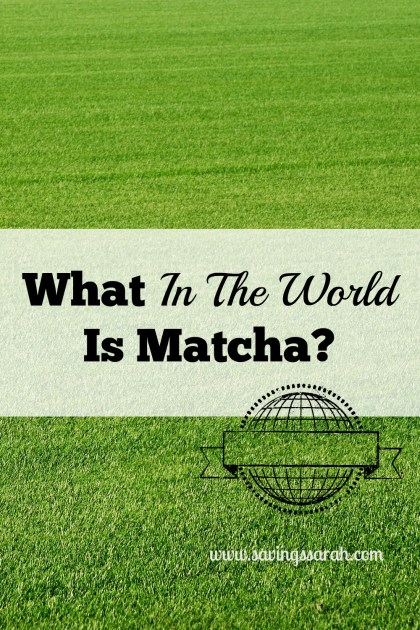 What In The World Is Matcha?