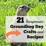 21 Inexpensive Groundhog Day Crafts and Recipes