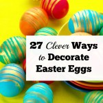 27 Clever Ways To Decorate Easter Eggs