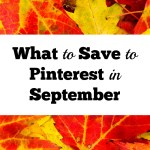 What to Save to Pinterest In September