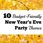 10 Budget-Friendly New Year's Eve Party Themes