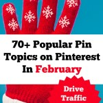 70+ Popular Pin Topics on Pinterest In February