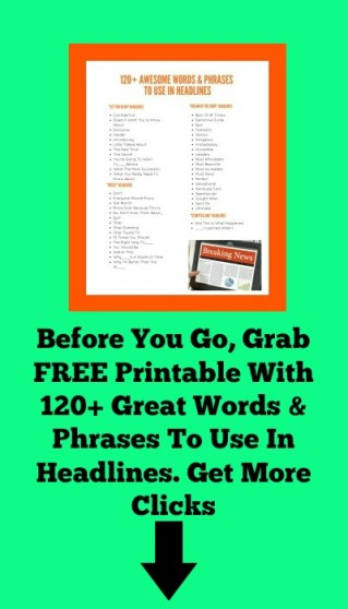 Free Printable of 120+ Great Words and Phrases To Use In Headlines To Get Clicks