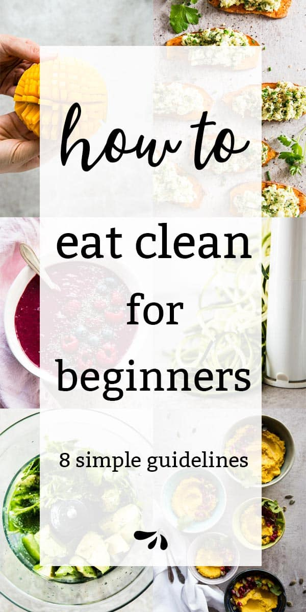 What is Clean Eating for Beginners: 8 Simple Principles
