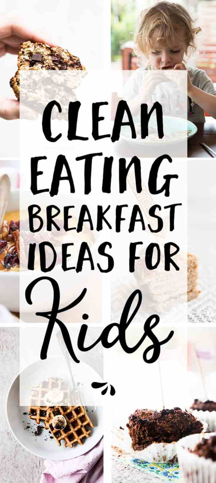 Easy Clean Eating Breakfast Ideas for Kids for simple, but healthy mornings. These recipes are great for adults too, so you only have to prep one meal! From waffles to vegan muffins and pancakes, gluten free oatmeal, meal prep burritos and ideas using eggs - these recipes are either quick and easy to prepare or suitable to make ahead!