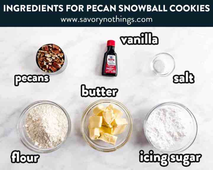 ingredients for pecan snowball cookies with text labels
