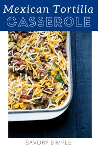 Mexican Tortilla Casserole photo with text overlay