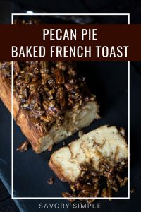 Pecan pie french toast bake with text overlay.
