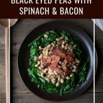 Black eyed peas with spinach and bacon with text overlay.