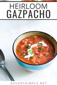 "gazpacho soup recipe with text overlay: ""heirloom gazpacho"""