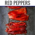 Learn how to roast red peppers in the oven in this step-by-step tutorial! I'm also covering how to roast them on the grill, ways to use them, and the best storage methods.