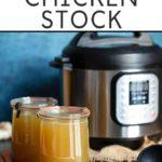 Instant Pot Chicken Stock recipe in two mason jars.