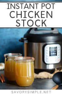 Instant Pot Chicken Stock recipe in two mason jars.