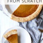 Overhead photo of pumpkin pie recipe in a pie dish next to a slice of pumpkin pie