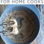 "A hand mixer with batter over a bowl with text overlay ""10 baking tips for home cooks"""