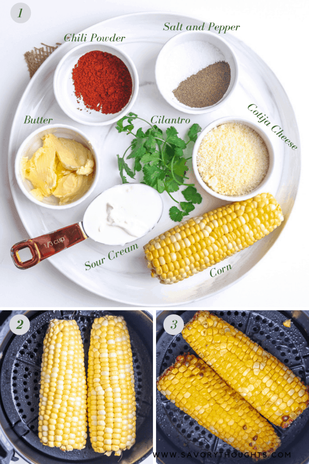 Ingredients for Mexican Street Corn On The Cob. First pictures is a list of the ingredients. Second and Third picture sows 2 corn on the cob in the air fryer.