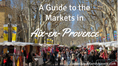 A Guide to the Markets in Aix-en-Provence France