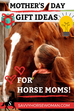Find the perfect Mother's Day Horse Gift for your Horse Mom!  #horsemom #horsegift #horseshowmom #mothersday #horselover