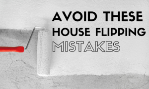 Mistakes to Avoid When Flipping