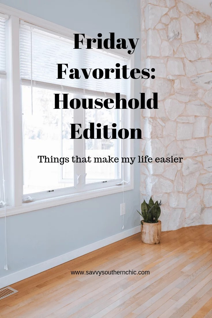 Friday Favorites Household edition
