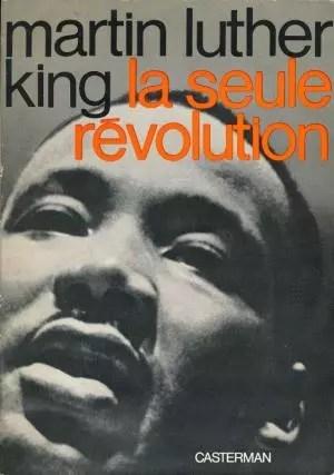 La seule revolution, Martin Luther King