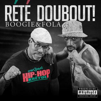 Rété Doubout, Boogie & Fola
