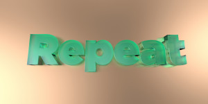 Repeat - 3D image of colorful glass text on vibrant background