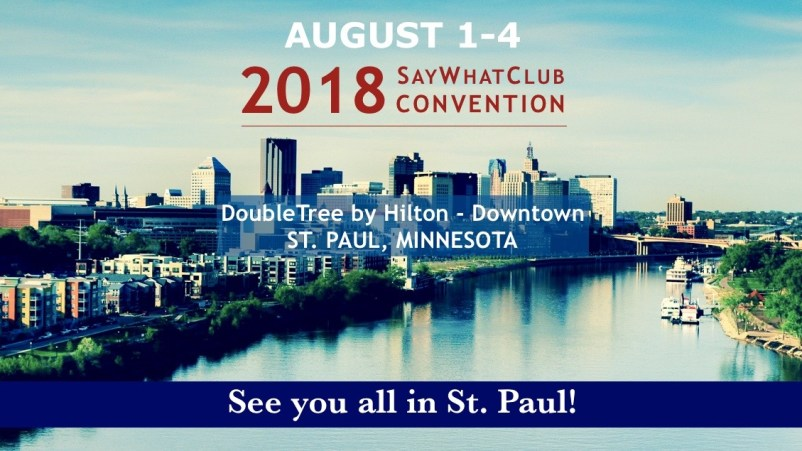 SayWhatClub Convention date and location August 1-4, 2018 in St. Paul