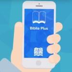 Conoce la aplicación móvil Biblia Plus