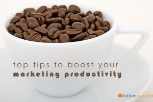Top Tips to Boost Your Marketing Productivity