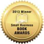 "Book ""PR Tools to Toot Own Horn"" Wins in 2013 Small Business Book Awards for Marketing"