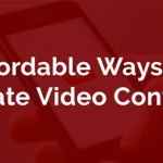 5 Types of Video Content That Won't Break Your Budget