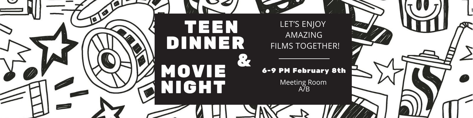 Teen's Event | Teen Dinner & Movie Night | February 8th 2019