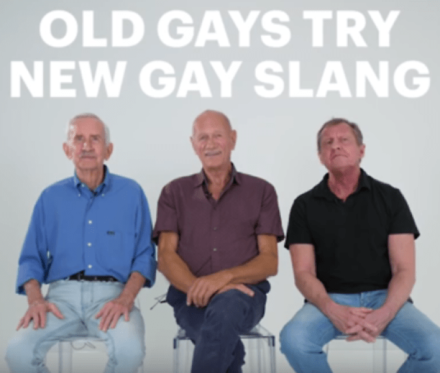 These Older Gay Men Trying To Understand New Gay Slang Is The Best Thing Youll See Today Sbs Sexuality