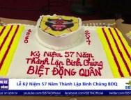 Lễ Kỷ Niệm 57 Năm Thành Lập Binh Chủng Biệt Động Quân