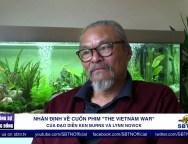 BÙI QUANG VƠM – NHẬN ĐỊNH PHIM THE VIETNAM WAR (Pv Tuong An Paris) 2nd version