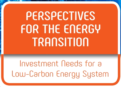 """IEA, IRENA Investment Needs for a """"Low-Carbon Energy System"""""""