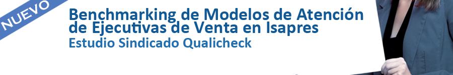 Nuevo Estudio Sindicado Qualicheck Benchmarking de modelos de atencion de ejecutivas de venta en isapres